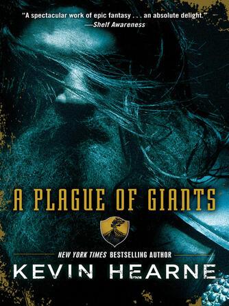Kevin Hearne: A plague of giants : A Novel