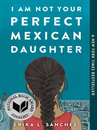 Erika L. Sánchez: I am not your perfect mexican daughter