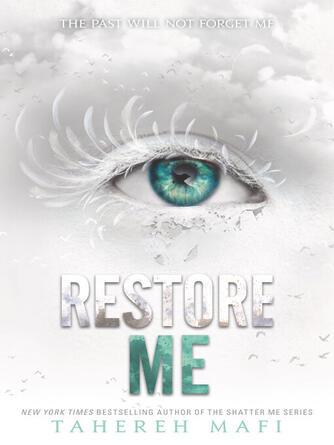 Tahereh Mafi: Restore me