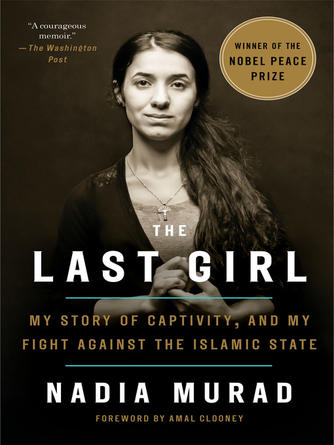Nadia Murad: The last girl : My Story of Captivity, and My Fight Against the Islamic State
