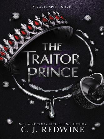 C. J. Redwine: The traitor prince