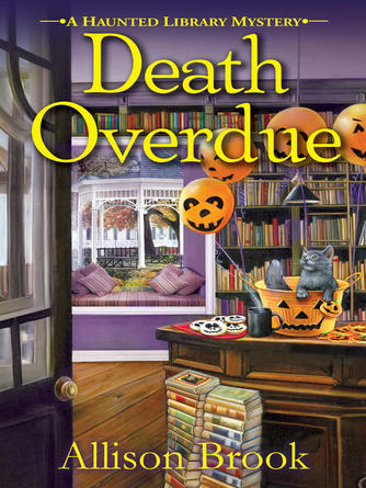 Allison Brook: Death overdue : Haunted Library Mystery Series, Book 1