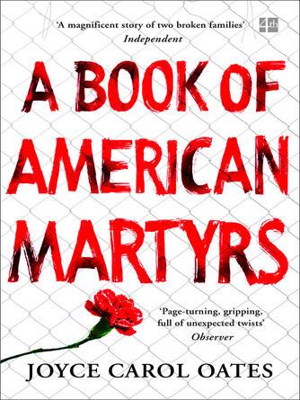 Joyce Carol Oates: A book of american martyrs