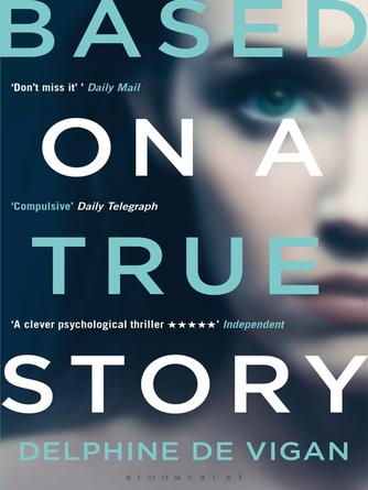 Delphine De Vigan: Based on a true story