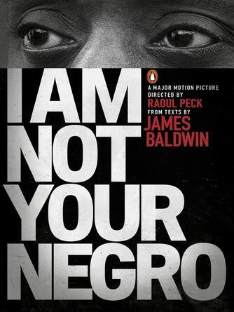 James Baldwin: I am not your negro