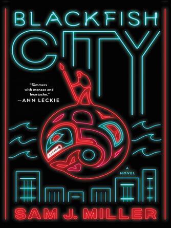 : Blackfish city : A Novel