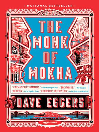 Dave Eggers: The monk of mokha