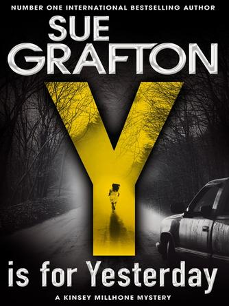 Sue Grafton: Y is for yesterday : Kinsey Millhone Series, Book 25