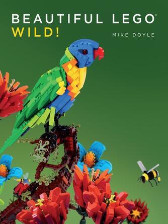 Mike Doyle: Beautiful lego 3 : Wild!