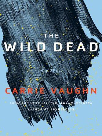 Carrie Vaughn: The wild dead