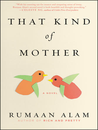 Rumaan Alam: That kind of mother : A Novel