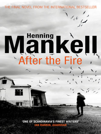 Henning Mankell: After the fire