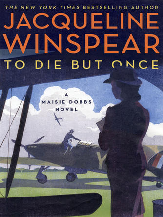 Jacqueline Winspear: To die but once : A Maisie Dobbs Novel