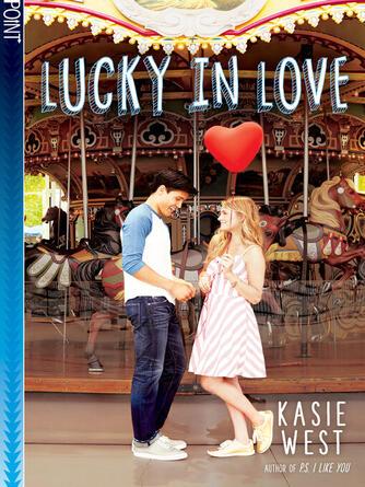 Kasie West: Lucky in love (point)