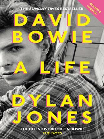 Dylan Jones: David bowie : A Life