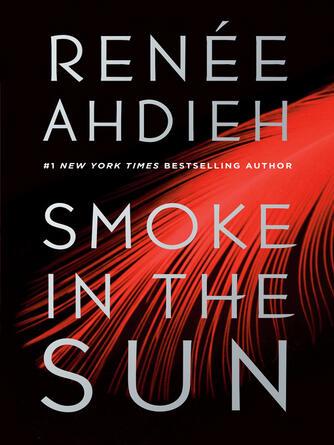 Ren©♭e Ahdieh: Smoke in the sun : Flame in the Mist Series, Book 2