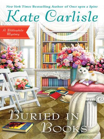 Kate Carlisle: Buried in books : Bibliophile Mystery Series, Book 12
