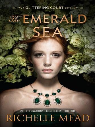 Richelle Mead: The emerald sea : The Glittering Court Series, Book 3