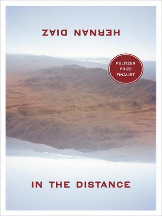 Hernan Diaz: In the distance