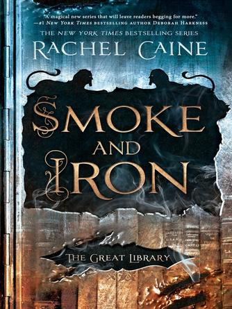 Rachel Caine: Smoke and iron : The Great Library Series, Book 4