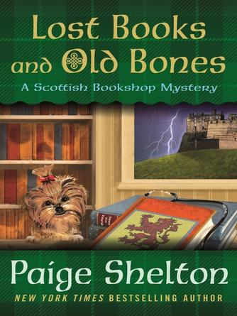 Paige Shelton: Lost books and old bones : Scottish Bookshop Mystery Series, Book 3
