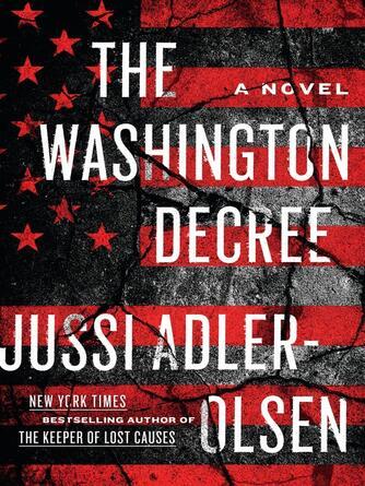 Jussi Adler-Olsen: The washington decree : A Novel