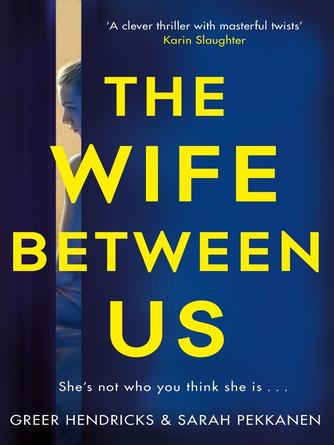 Greer Hendricks: The wife between us : The Gripping Richard & Judy Book Club Pick with a Shocking Twist You Won't See Coming