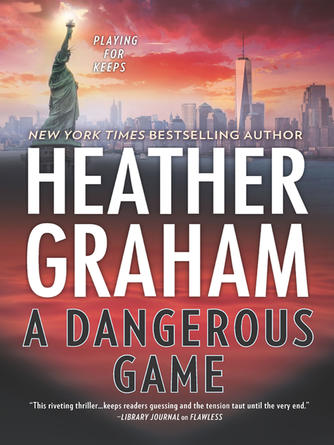 Heather Graham: A dangerous game : New York Confidential, Book 3