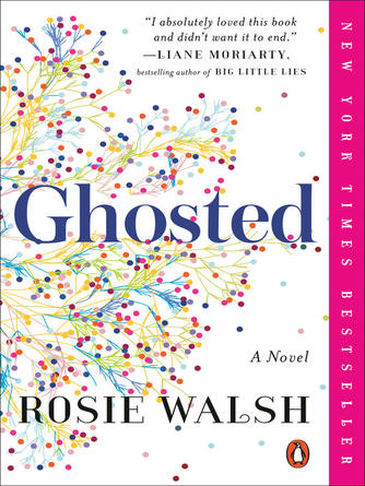 Rosie Walsh: Ghosted : A Novel
