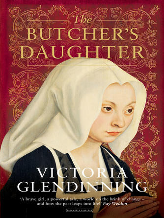 Victoria Glendinning: The butcher's daughter