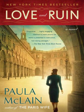 Paula McLain: Love and ruin : A Novel