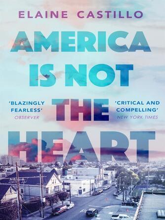 Elaine Castillo: America is not the heart