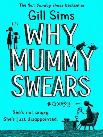 : Why mummy swears : The Sunday Times Number One Bestseller