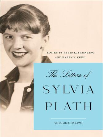 Sylvia Plath: The letters of sylvia plath vol 2 : 1956-1963