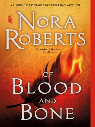 Nora Roberts: Of blood and bone : Chronicles of The One, Book 2