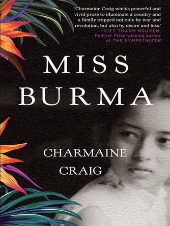 Charmaine Craig: Miss burma : LONGLISTED FOR THE WOMEN'S PRIZE FOR FICTION 2018