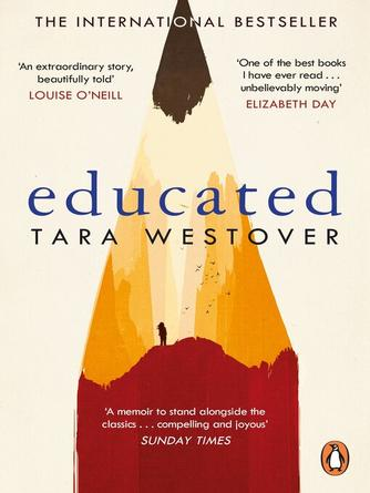 Tara Westover: Educated : The international bestselling memoir