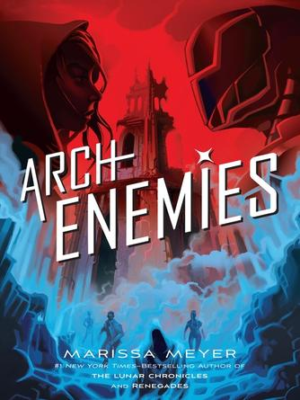 Marissa Meyer: Archenemies : Renegades Series, Book 2