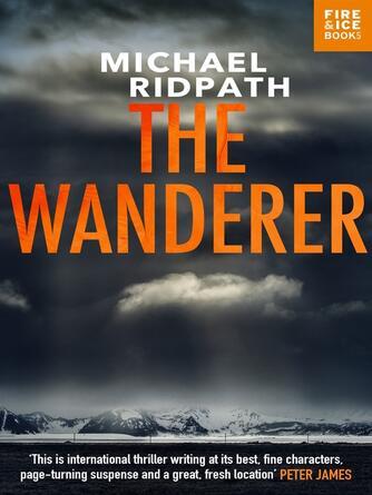 Michael Ridpath: The wanderer : A fantastic international thriller for fans of Peter James