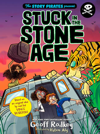 Story Pirates: The story pirates present : Stuck in the Stone Age