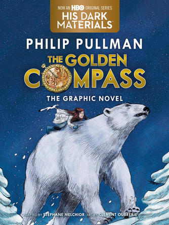 Philip Pullman: The golden compass graphic novel, complete edition