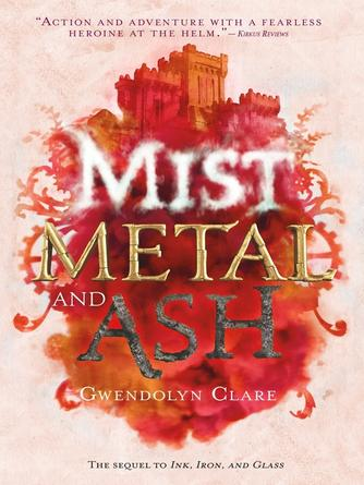 Gwendolyn Clare: Mist, metal, and ash : Ink, Iron, and Glass Series, Book 2