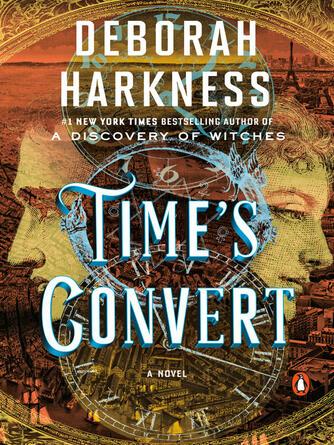 Deborah Harkness: Time's convert : A Novel