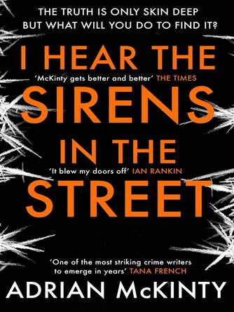 Adrian McKinty: I hear the sirens in the street : Detective Sean Duffy Series, Book 2