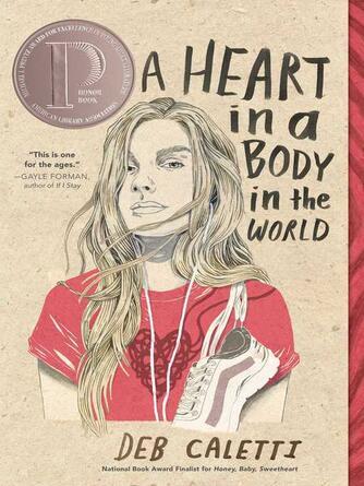 Deb Caletti: A heart in a body in the world
