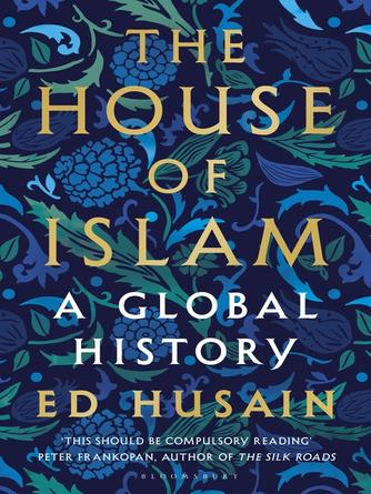Ed Husain: The house of islam : A Global History