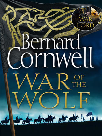 Bernard Cornwell: War of the wolf : The Last Kingdom Series, Book 11