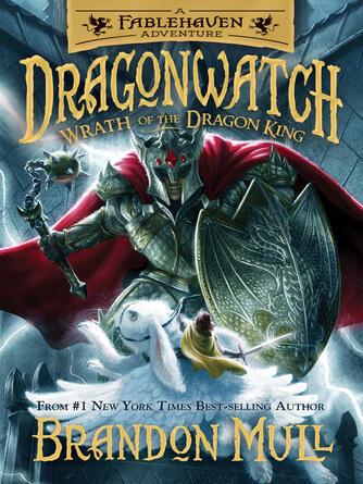 Brandon Mull: Wrath of the dragon king : Dragonwatch series, book 2
