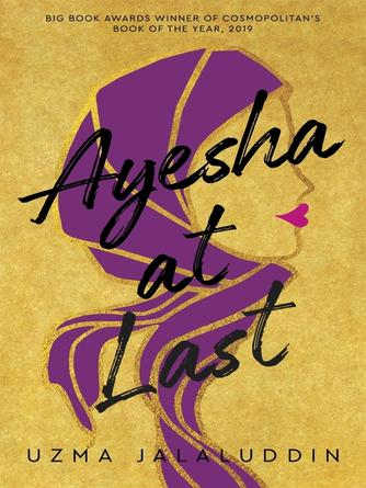 Uzma Jalaluddin: Ayesha at last : A heart-warming and achingly funny read, perfect for fans of Rainbow Rowell's Attachments and Ayisha Malik's Sofia Khan Is NOT Obliged