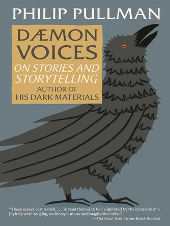Philip Pullman: Daemon voices : On Stories and Storytelling